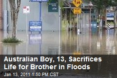 Australian Boy, 13, Sacrifices Life for Brother in Floods