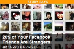 20% of Your Facebook Friends Are Strangers