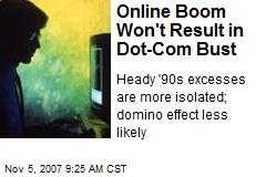 Online Boom Won't Result in Dot-Com Bust
