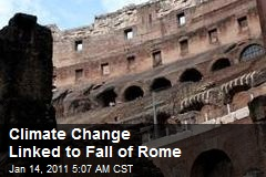Climate Change Linked to Fall of Rome