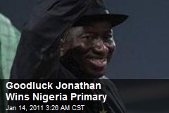 Goodluck Jonathan Wins Nigeria Primary