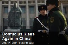Confucius Rises Again in China