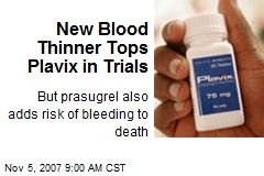 New Blood Thinner Tops Plavix in Trials