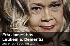 Etta James Has Leukemia, Dementia