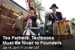 Tea Partiers: Textbooks Must Be Nicer to Founders