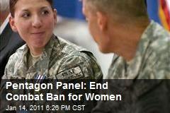 Pentagon Panel: End Combat Ban for Women