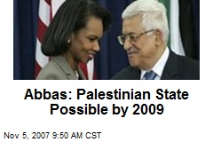 Abbas: Palestinian State Possible by 2009