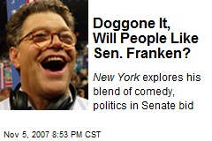 Doggone It, Will People Like Sen. Franken?