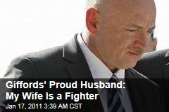 Giffords' Proud Husband: My Wife Is a Fighter