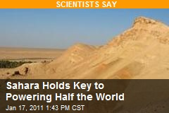 Sahara Holds Key to Powering Half the World