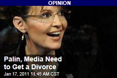 Palin, Media Need to Get a Divorce