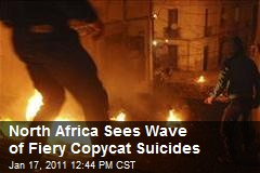 North Africa Sees Wave of Fiery Copycat Suicides