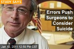 Errors Push Surgeons to Consider Suicide