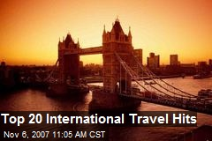 Top 20 International Travel Hits