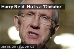Harry Reid: Hu Is a 'Dictator'