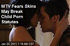 MTV Fears Skins May Break Child Porn Statutes