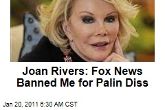 Joan Rivers: Fox News Banned Me for Palin Diss