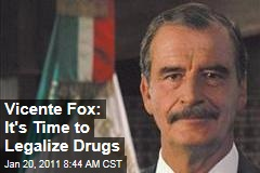 Vicente Fox: It's Time to Legalize Drugs