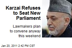 Karzai Refuses to Seat New Parliament