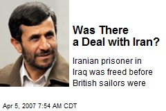 Was There a Deal with Iran?
