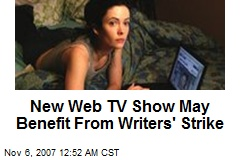 New Web TV Show May Benefit From Writers' Strike