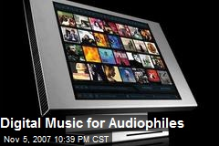 Digital Music for Audiophiles