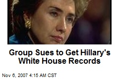 Group Sues to Get Hillary's White House Records