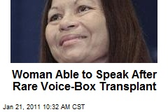 Woman Able to Speak After Rare Voice-Box Transplant