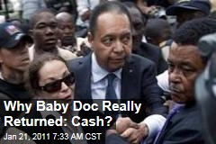 Why Baby Doc Really Returned: Cash?