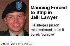 Manning Forced to Strip in Jail: Lawyer