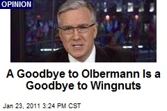 A Goodbye to Olbermann Is a Goodbye to Wingnuts