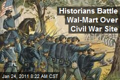Historians Battle Wal-Mart Over Civil War Site