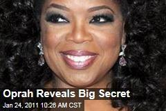Oprah Reveals Big Secret