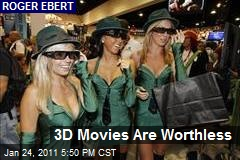 3D Movies Are Worthless