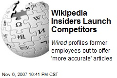 Wikipedia Insiders Launch Competitors