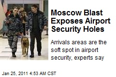 Moscow Blast Exposes Airport Security Holes
