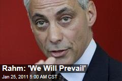 Rahm: 'We Will Prevail'