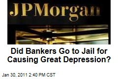 Did Bankers Go to Jail for Causing Great Depression?
