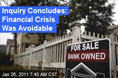 Inquiry: Financial Crisis Was Avoidable