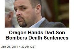 Oregon Hands Dad-Son Bombers Death Sentences