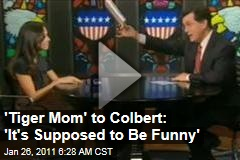 'Tiger Mom' to Colbert: 'It's Supposed to Be Funny'