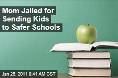 Mom Jailed for Sending Kids to Safer Schools