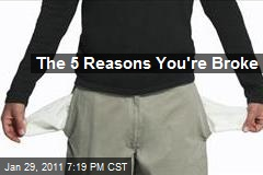 The 5 Reasons You're Broke