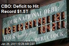 CBO: Deficit to Hit Record $1.5T