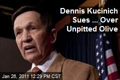 Dennis Kucinich Sues ... Over Unpitted Olive