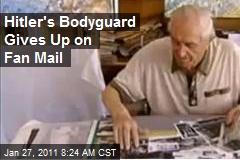 Hitler's Bodyguard Gives Up on Fan Mail