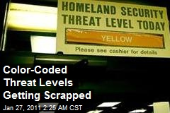 Color-Coded Threat Levels To Be Scrapped