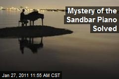 Mystery of the Sandbar Piano Solved