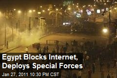 Egypt Blocks Internet, Deploys Special Forces