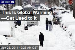 This Is Global Warming —Get Used to It